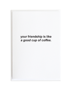 Friendship Coffee Just Because Greeting Card by Anne Green Design