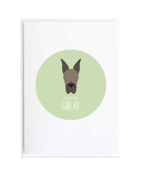 YOU'RE GREAT - GREAT DANE CARD
