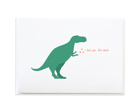 T-REX I LOVE YOU THIS MUCH CARD