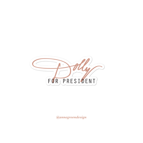 *Pre-Order* Dolly for President Sticker