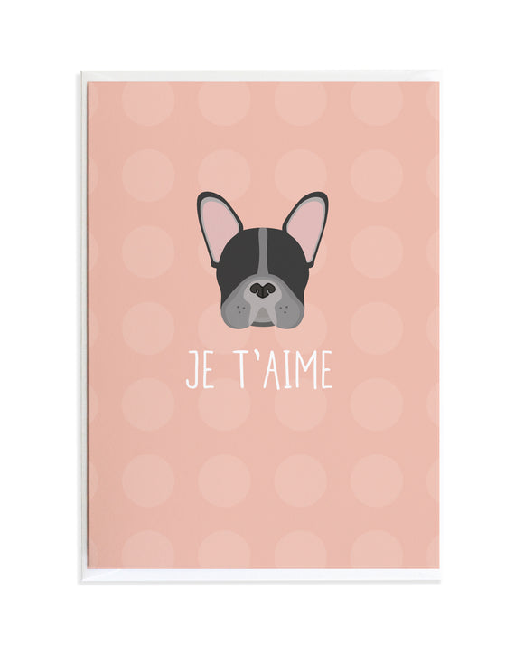 FRENCH BULLDOG - JE T'AIME CARD