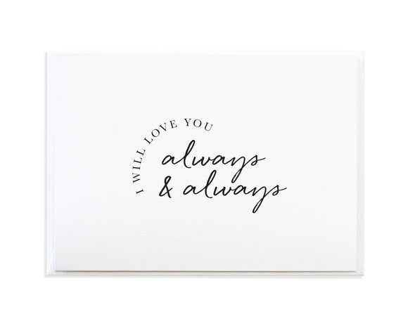 I WILL LOVE YOU ALWAYS AND ALWAYS CARD