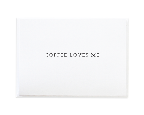 COFFEE LOVES ME CARD