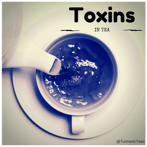 Toxins in conventional Tea