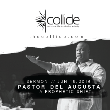 A Prophetic Shift - The Collide Gathering - June '16