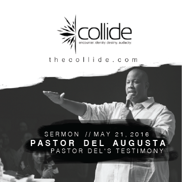 Pastor Del's Testimony - The Collide Gathering - May '16