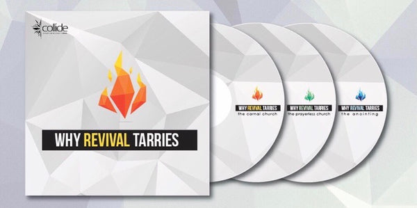 Why Revival Tarries Part 1:  The Carnal Church - The Collide Gathering - June '17