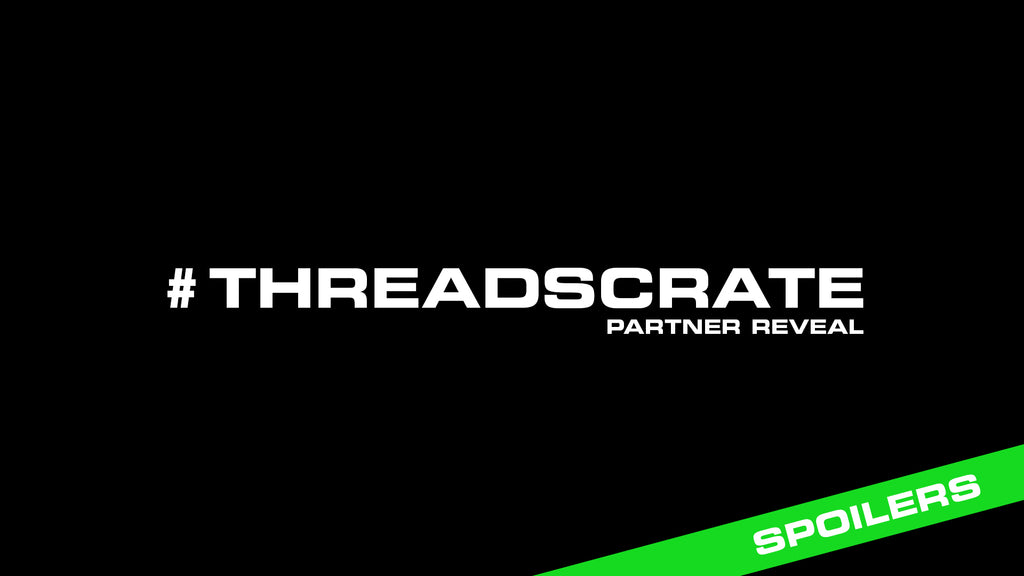 SPOILERS | THREADSCRATE Partner Reveal