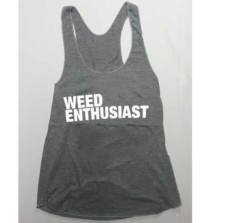 Weed Enthusiast - Grey Novelty Tank Top Girlie Shirt