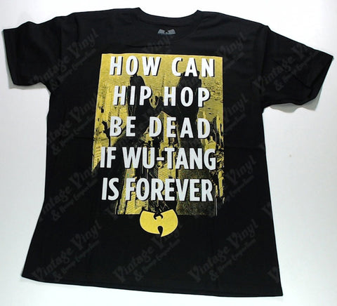 Wu-Tang Clan - How Can Hip Hop Be Dead If Wu-Tang Is Forever? Shirt