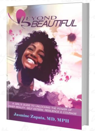 Beyond Beautiful - A Girl's Guide to Unlocking the Power of Inner Beauty, Self Esteem, Resilience and Courage