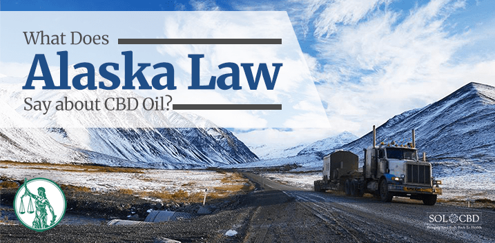 Laws On The Books for CBD Oil in Alaska
