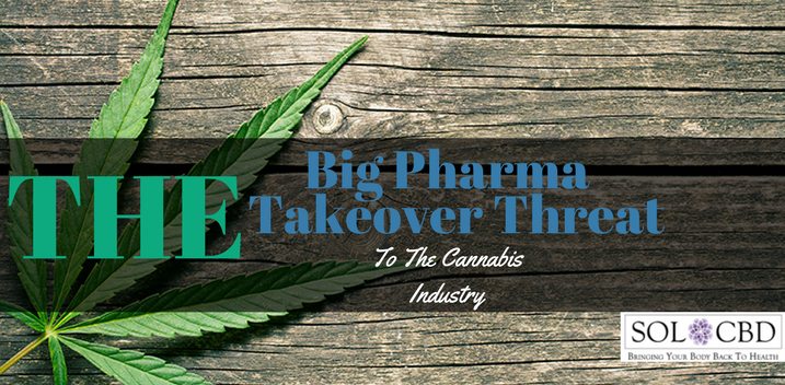 Big Pharma's Takeover Threat to the Cannabis Industry