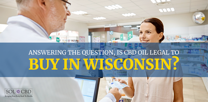 Is CBD Oil Legal To Buy in Wisconsin?