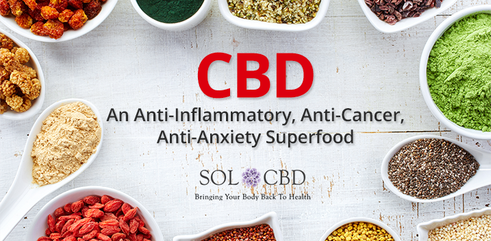 CBD: An Anti-Inflammatory, Anti-Cancer, Anti-Anxiety Superfood