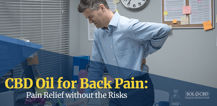 CBD Oil For Back Pain: Evidence For Relief Without Medication