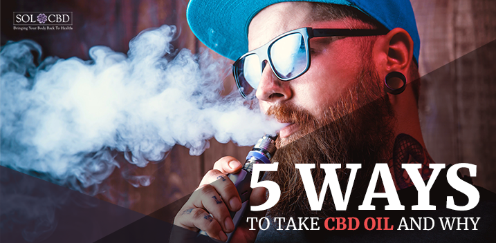Why These Are The 5 Best Ways To Take CBD Oil