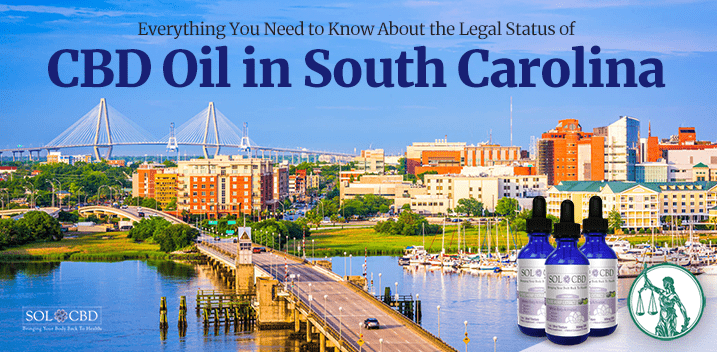 CBD Oil in South Carolina: What Is The Law?