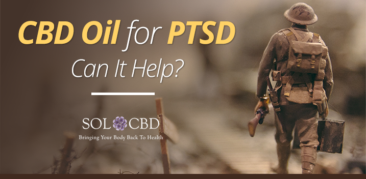 CBD Oil For PTSD: Can It Help?
