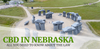 CBD in Nebraska