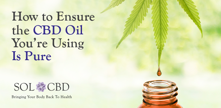How to Ensure the CBD Oil You're Using Is Pure