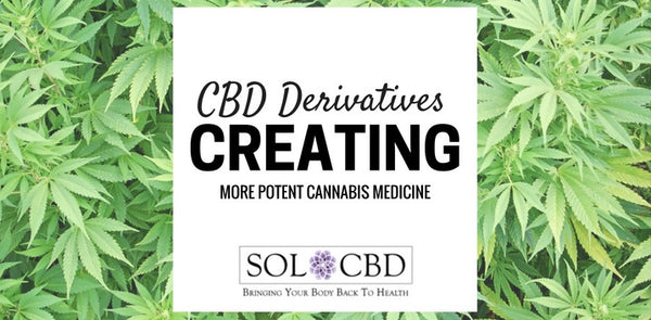 CBD Derivative for More Potent Cannabis Medicines