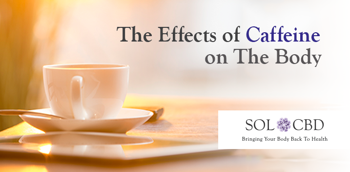 The Effects of Caffeine on The Body