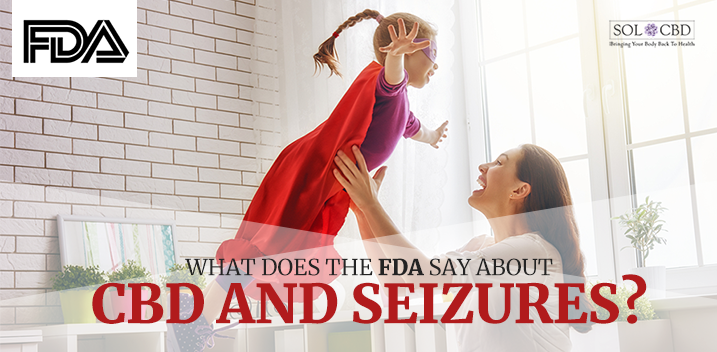 What the FDA States CBD Can Do for Seizures