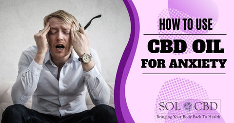 A Guide to CBD Oil and Anxiety