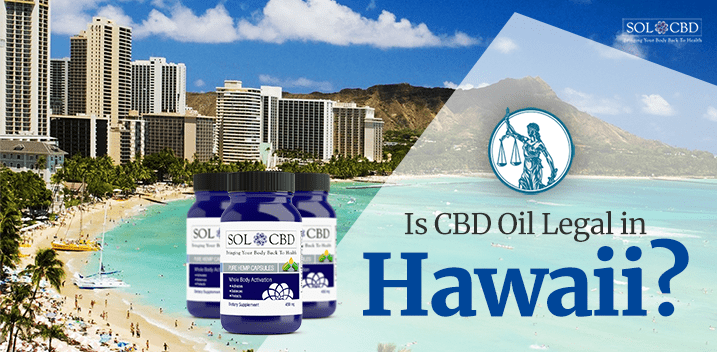 Hawaii CBD Oil: The Law and What You Should Know