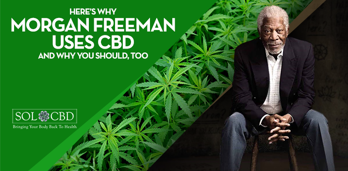 Here's Why Morgan Freeman Uses CBD and Why You Should, Too