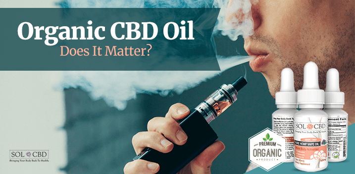 Benefits of Using Organic CBD Vape Oil