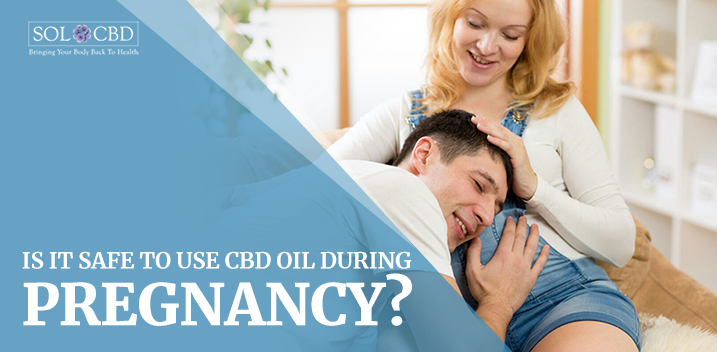 CBD Oil And Pregnancy: Is It Safe For My Baby?