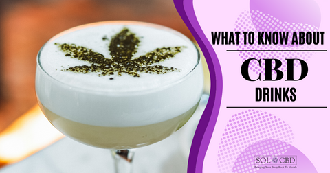 What to Know about CBD Drinks