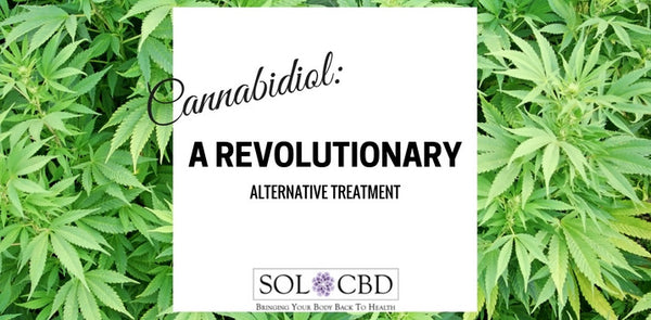 Cannabidiol: A Revolutionary Alternative Treatment