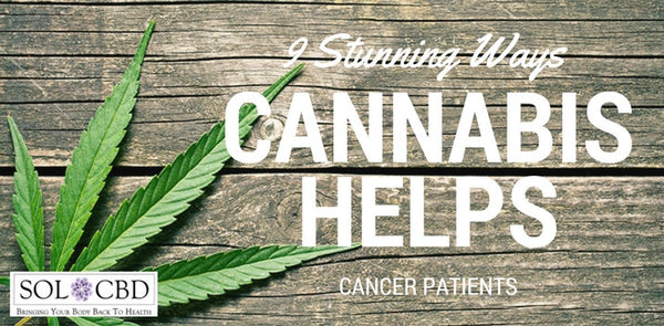 The 9 Stunning Ways Cannabis Helps Cancer Patients