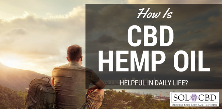 How Is CBD Hemp Oil Helpful in Daily Life