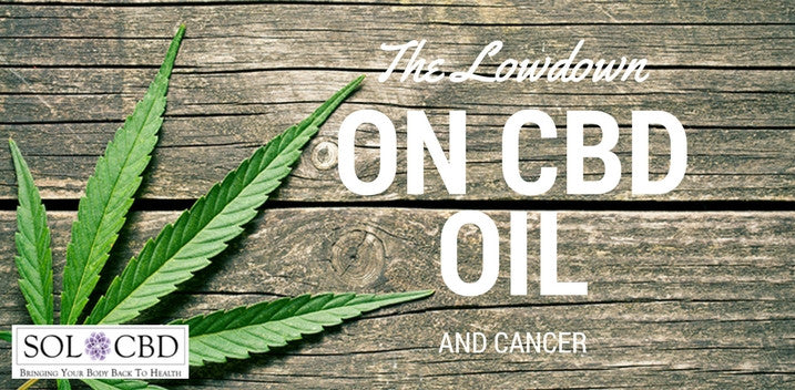 The Lowdown on CBD Oil and Cancer