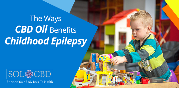 Here's How CBD Oil Benefits Childhood Epilepsy | SOL*CBD