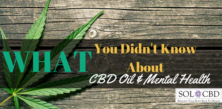 What You Didn't Know About CBD Oil & Mental Health
