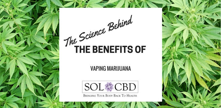 The Science Behind Vaping Marijuana