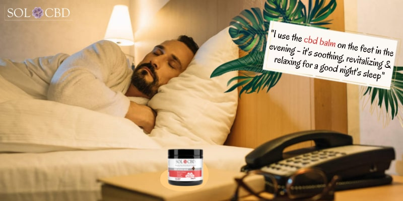 CBD balm is soothing, revitalizing & relaxing for a good night's sleep.