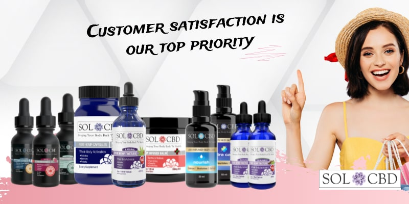 We at SOL*CBD make our customers' satisfaction our top priority.