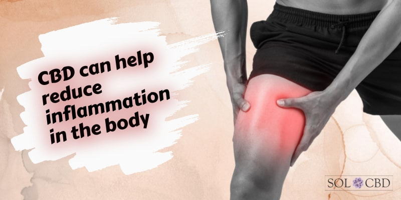 CBD can help reduce inflammation in the body.