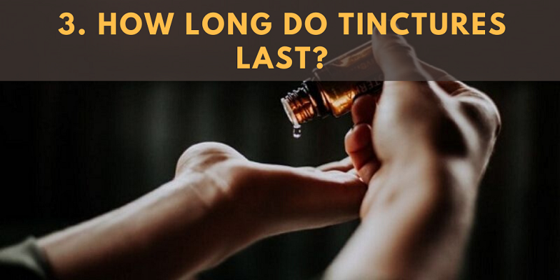 How Long Do Tinctures Last?