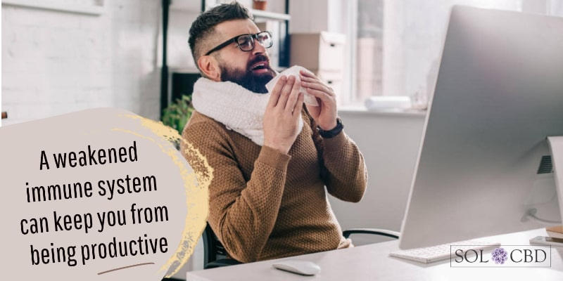 A weakened immune system can keep you from being productive