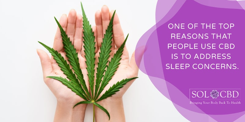 One of the top reasons that people use CBD is to address sleep concerns.