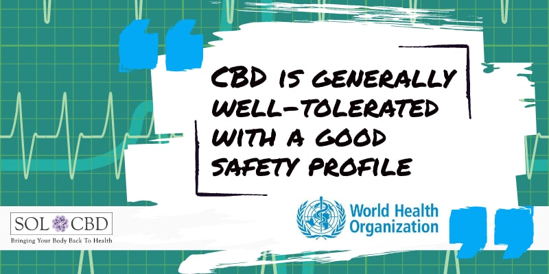 CBD is generally well-tolerated with a good safety profile.