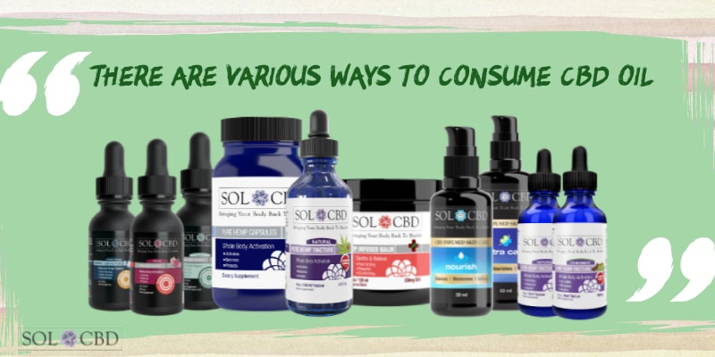 There are various ways to consume CBD oil.