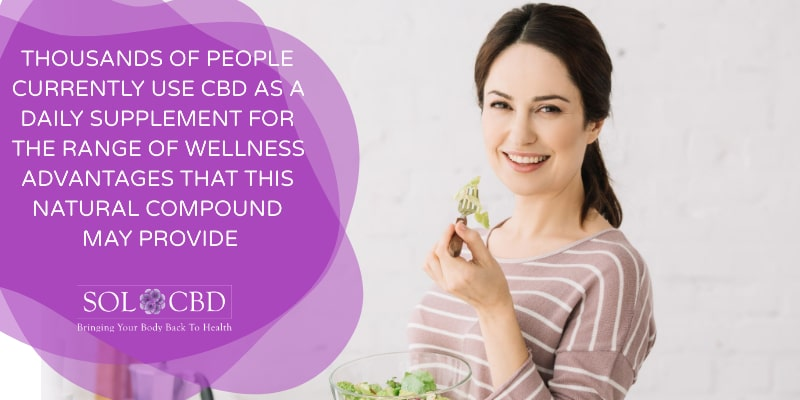 Thousands of people currently use CBD as a daily supplement to seek out the range of wellness advantages that this natural compound may provide.